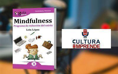 Lola López habla del «GuíaBurros: Mindfulness» en Cultura Emprende Radio