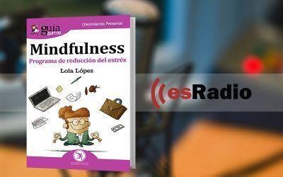 "Lola López habla del ""GuíaBurros: Mindfulness"" en Kilómetro Cero, programa de EsRadio"